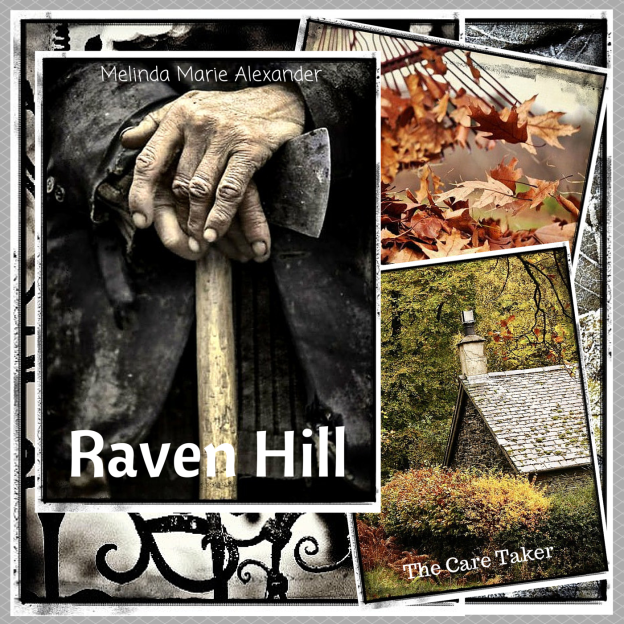 Raven Hill the care taker by Melinda Marie Alexander